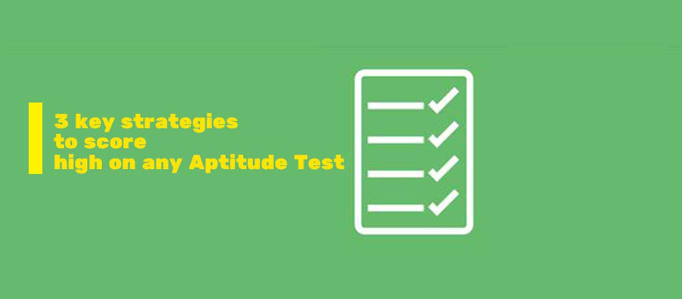 3 key strategies to score high on any Aptitude Test